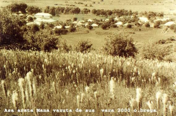 Asa se vede satul de sus, de pe dealul care străjuieste dispre rasarit Mana